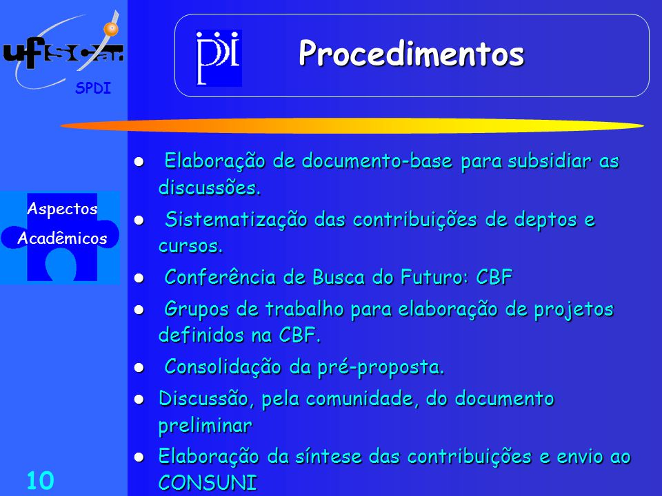 Procedimentos SPDI. Elaboração de documento-base para subsidiar as discussões. Sistematização das contribuições de deptos e cursos.