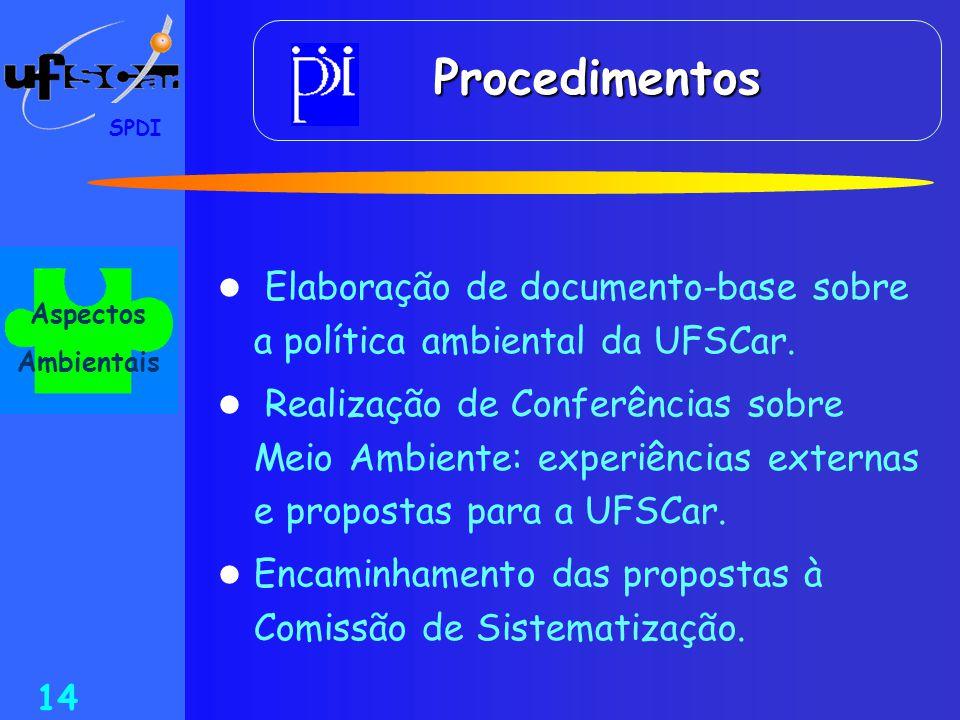 Procedimentos SPDI. Aspectos. Ambientais. Elaboração de documento-base sobre a política ambiental da UFSCar.
