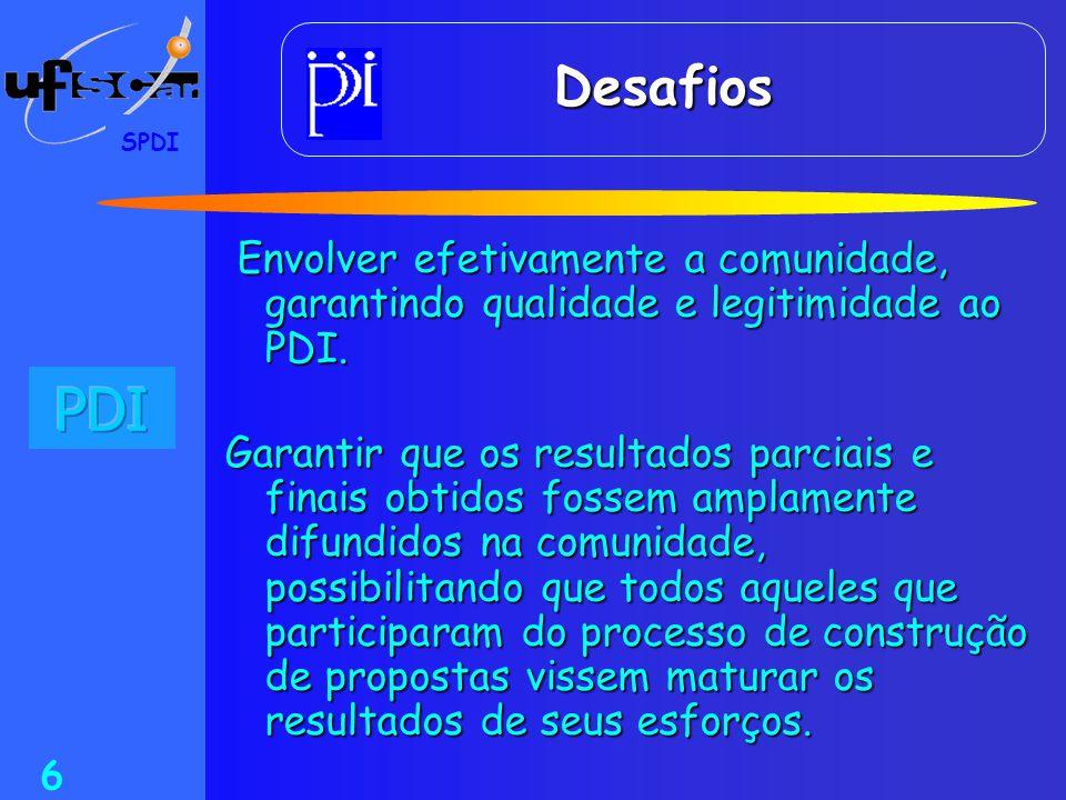 Desafios SPDI. Envolver efetivamente a comunidade, garantindo qualidade e legitimidade ao PDI.