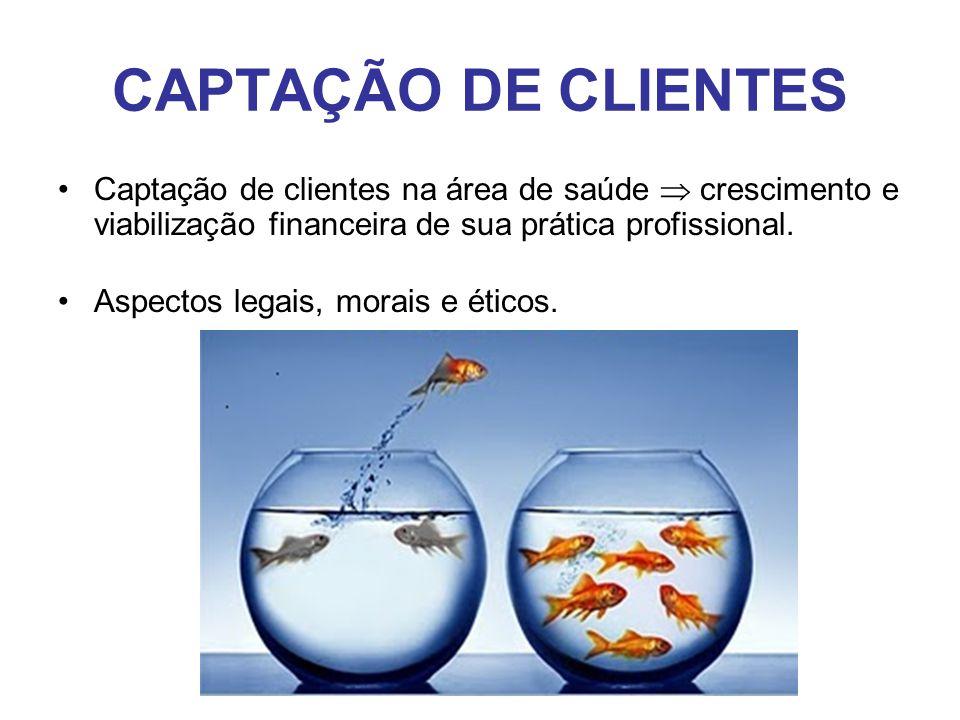 CAPTAÇÃO DE CLIENTES Captação de clientes na área de saúde  crescimento e viabilização financeira de sua prática profissional.