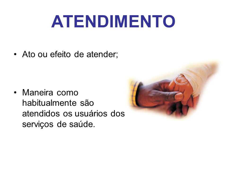 ATENDIMENTO Ato ou efeito de atender;
