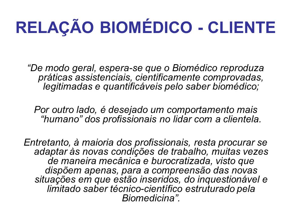 RELAÇÃO BIOMÉDICO - CLIENTE