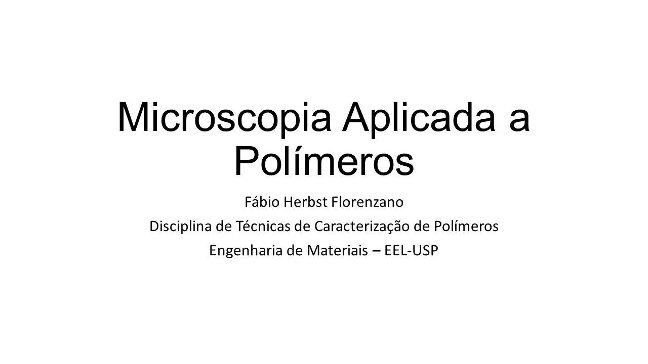 Microscopia Aplicada a Polímeros