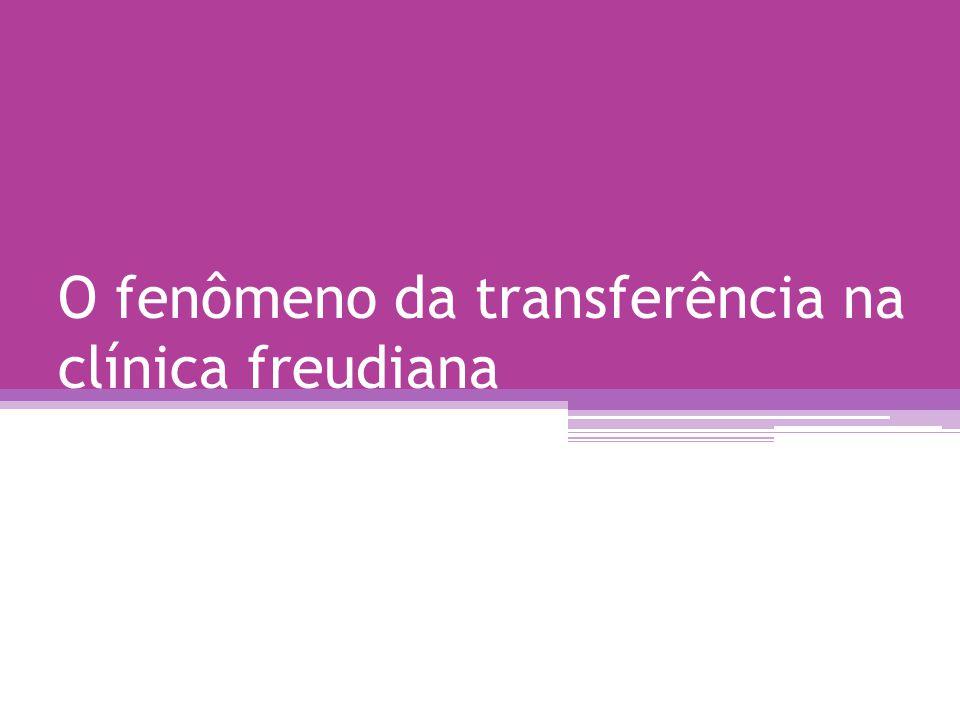 O fenômeno da transferência na clínica freudiana