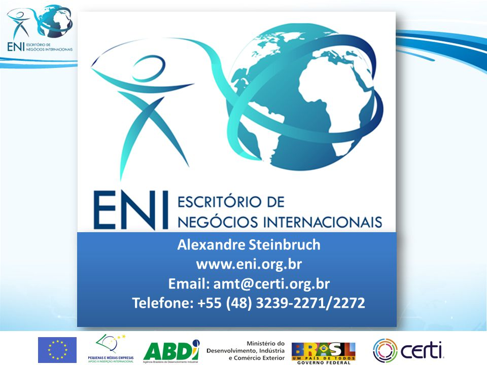 Alexandre Steinbruch www.eni.org.br Email: amt@certi.org.br Telefone: +55 (48) 3239-2271/2272