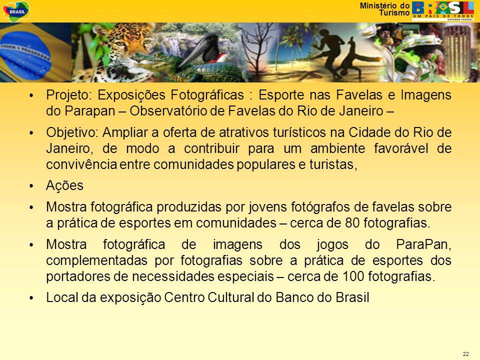 Projeto: Exposições Fotográficas : Esporte nas Favelas e Imagens do Parapan – Observatório de Favelas do Rio de Janeiro –