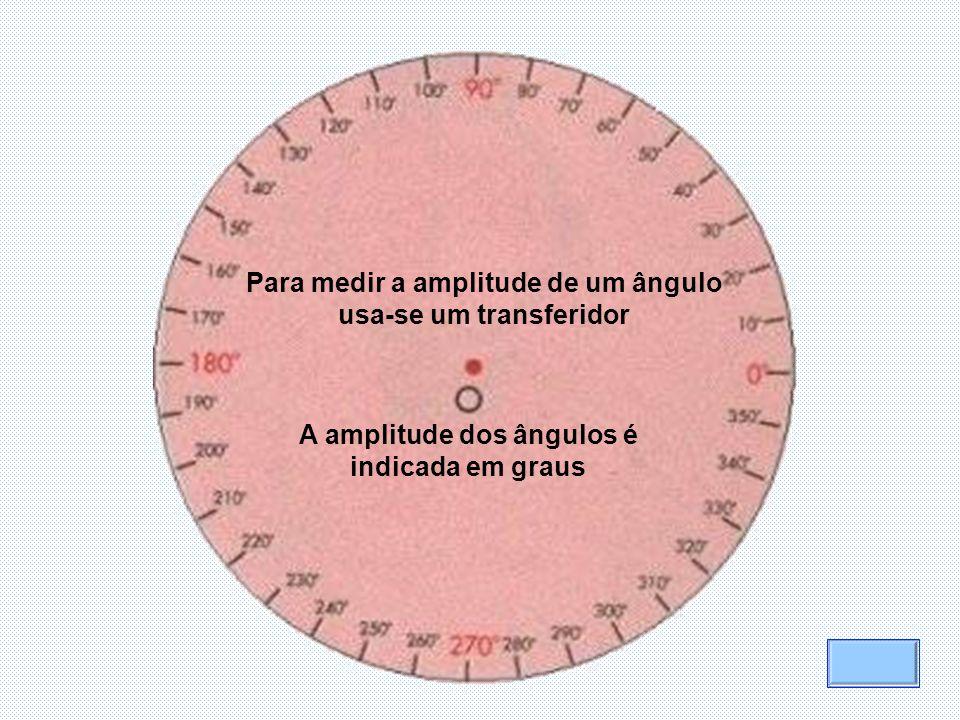 Para medir a amplitude de um ângulo usa-se um transferidor
