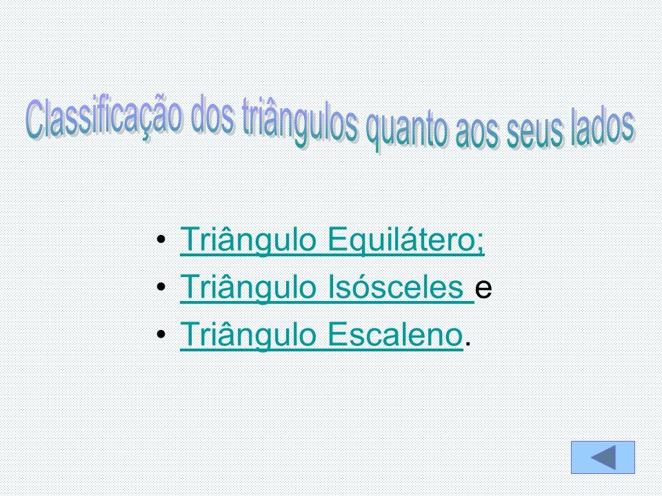 Classificação dos triângulos quanto aos seus lados