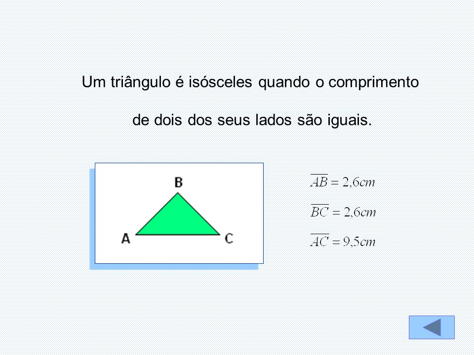 Um triângulo é isósceles quando o comprimento
