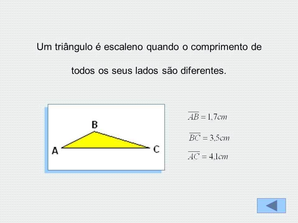 Um triângulo é escaleno quando o comprimento de