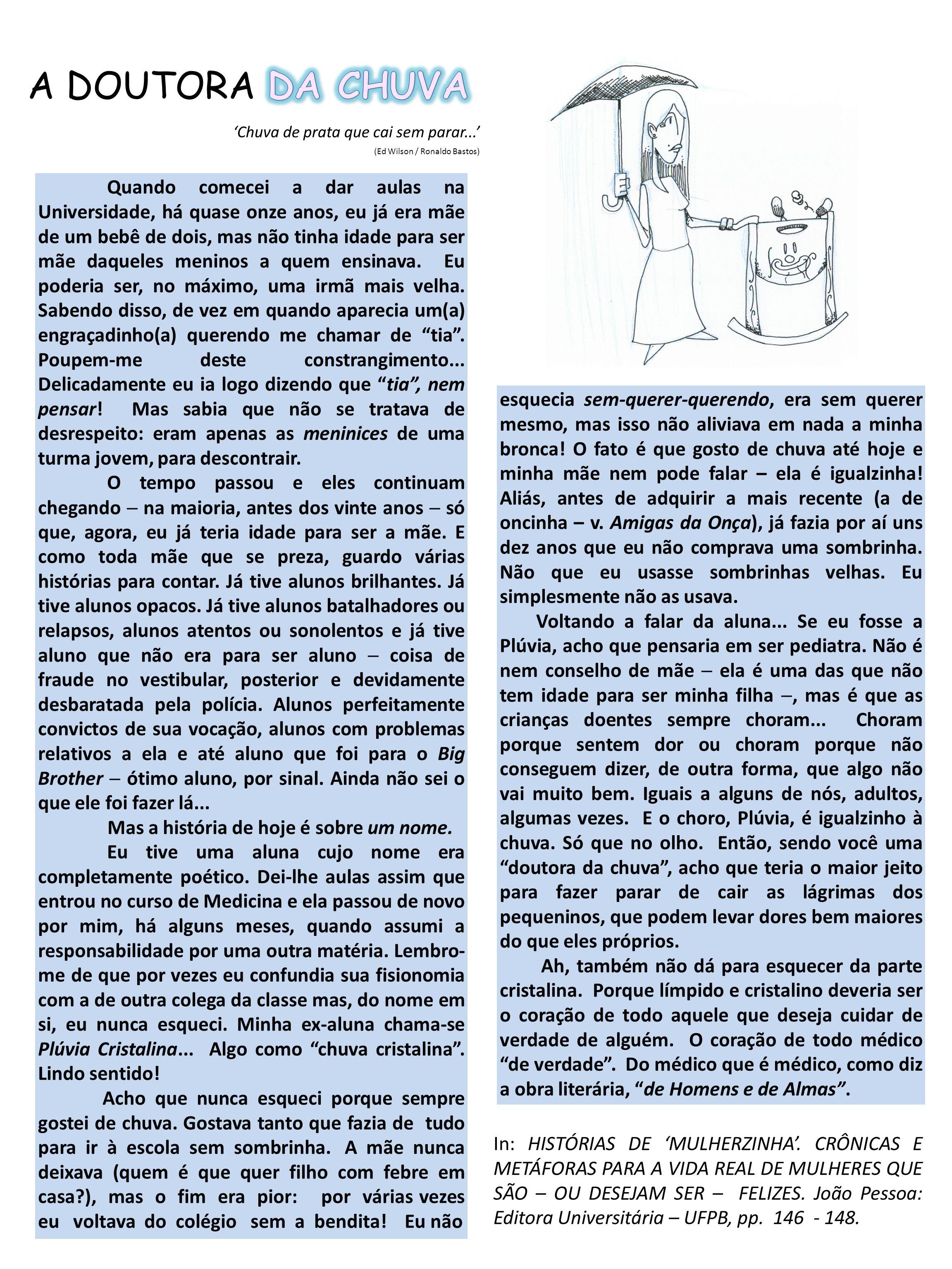 A DOUTORA DA CHUVA 'Chuva de prata que cai sem parar...' (Ed Wilson / Ronaldo Bastos)