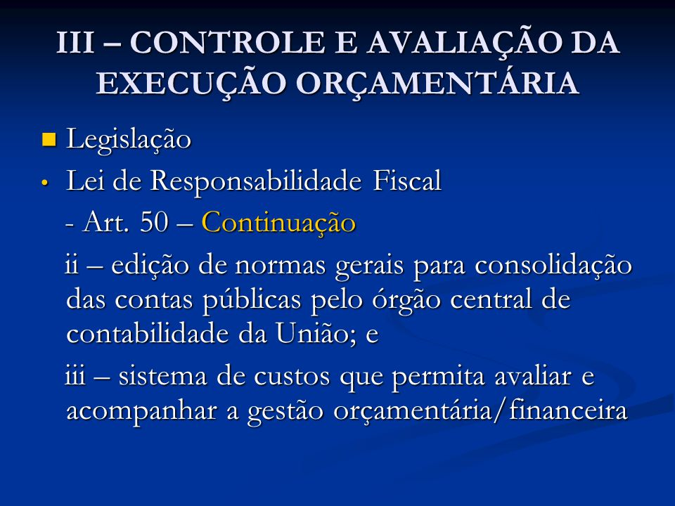 III – CONTROLE E AVALIAÇÃO DA EXECUÇÃO ORÇAMENTÁRIA