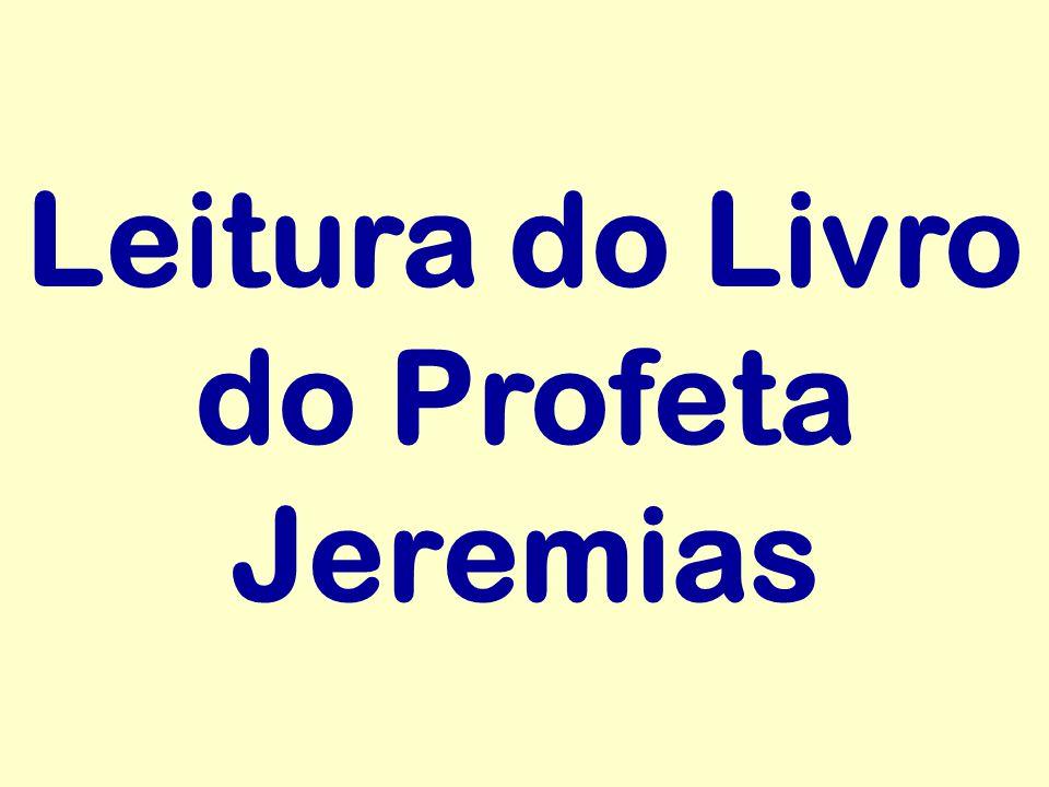 Leitura do Livro do Profeta Jeremias