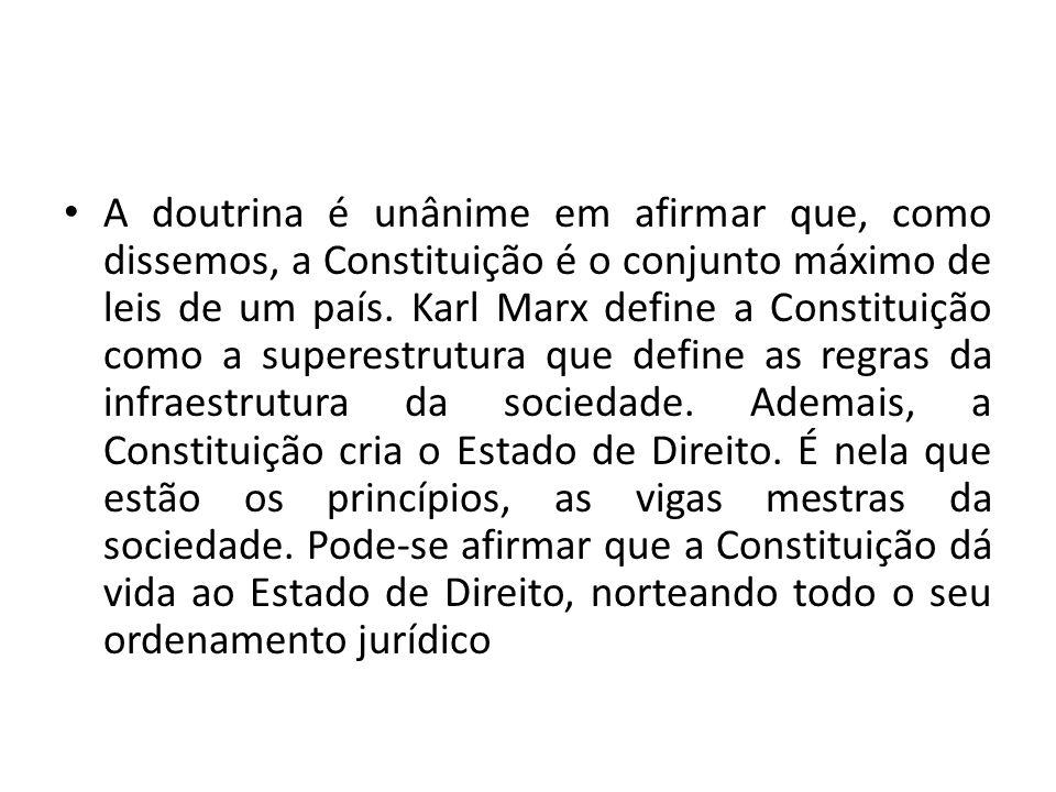 A doutrina é unânime em afirmar que, como dissemos, a Constituição é o conjunto máximo de leis de um país.