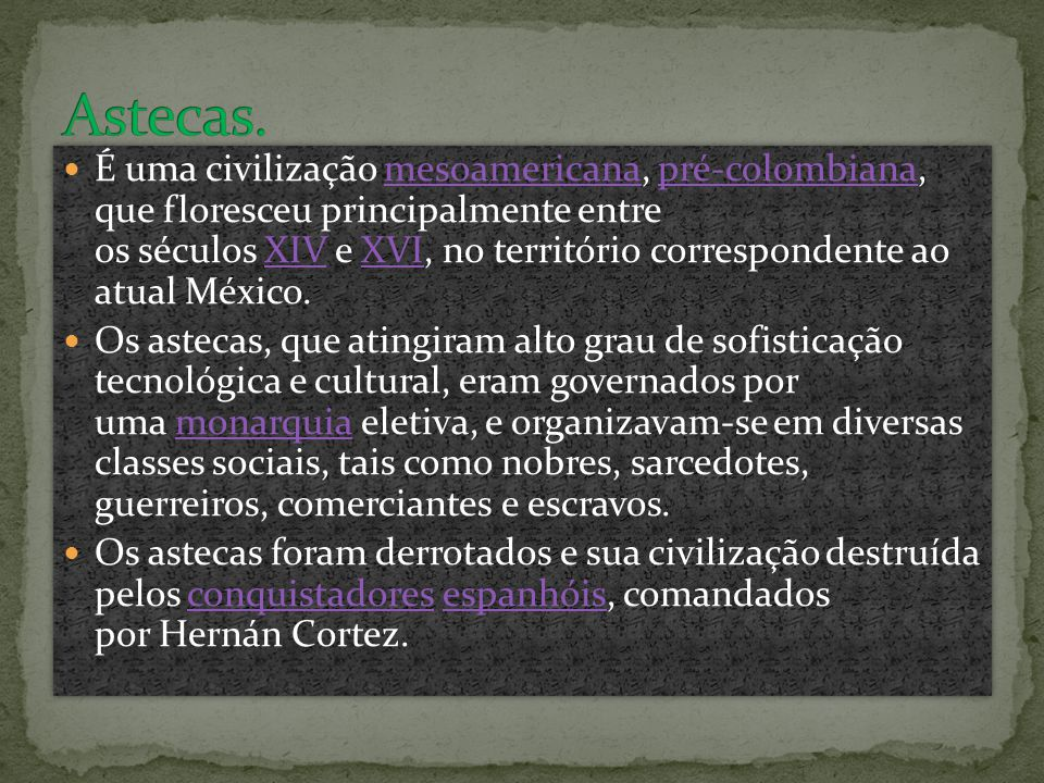 Astecas.