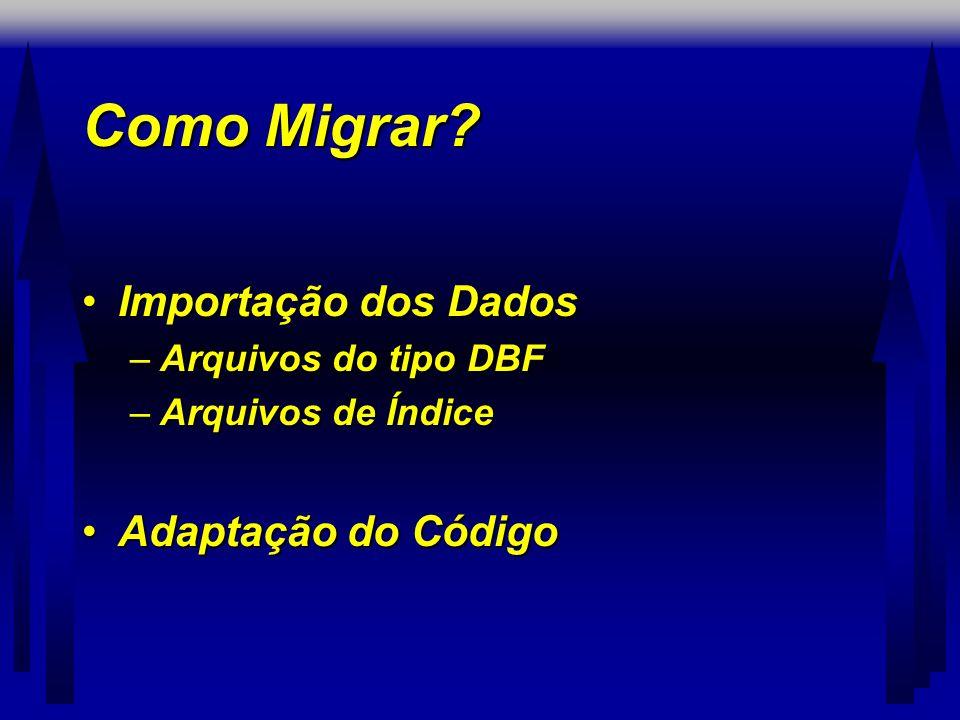 Como Migrar Importação dos Dados Adaptação do Código
