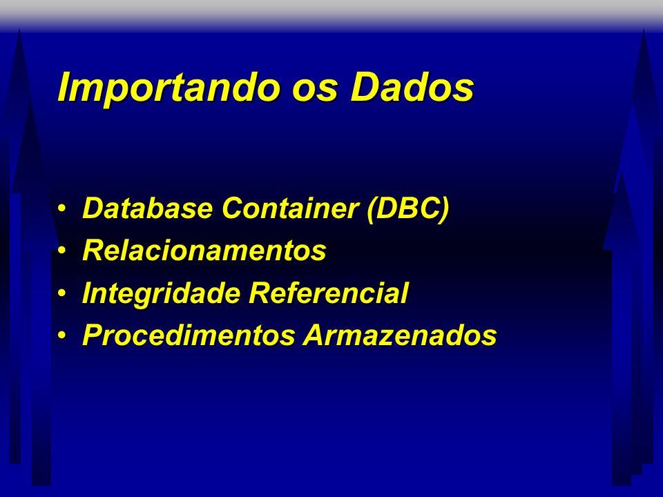 Importando os Dados Database Container (DBC) Relacionamentos