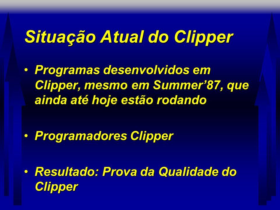 Situação Atual do Clipper