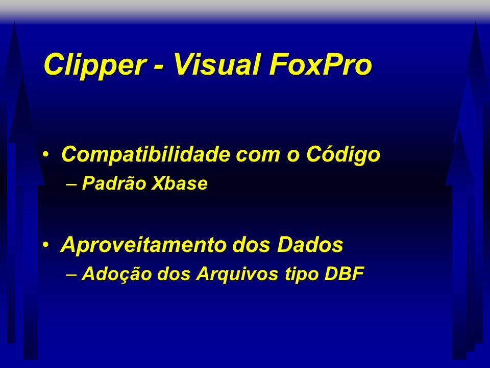 Clipper - Visual FoxPro