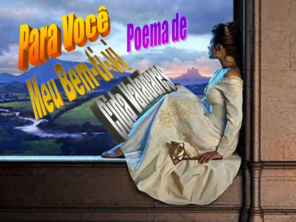 Para Você Poema de Meu Bem-ti-vi Cida Valadares