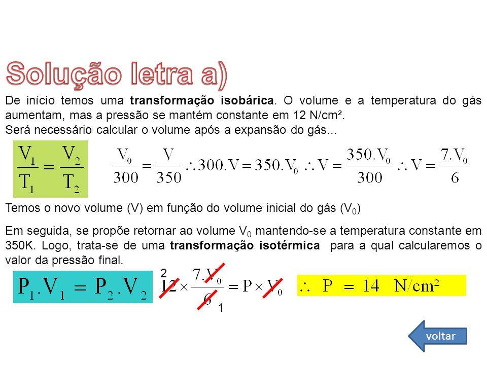 Solução letra a) FÍSICA - 2º ano do Ensino Médio Lei Geral dos Gases