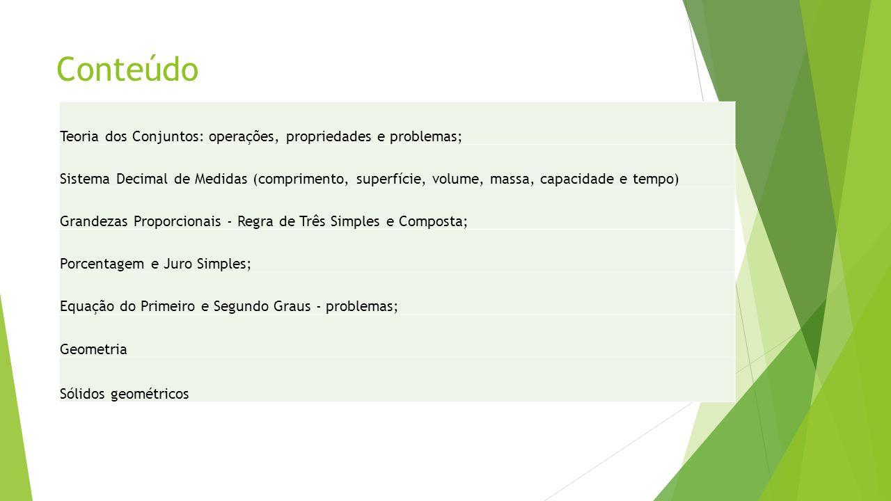 Conteúdo Teoria dos Conjuntos: operações, propriedades e problemas;