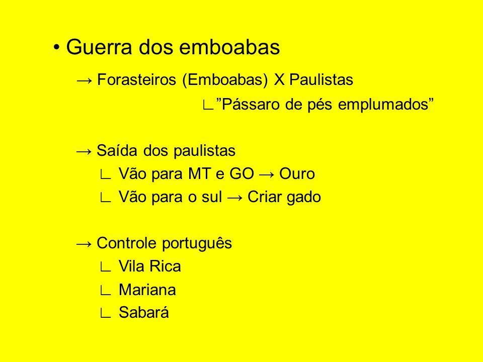 → Forasteiros (Emboabas) X Paulistas