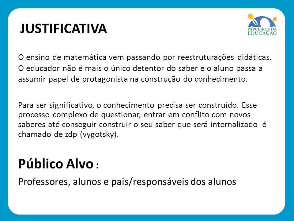 JUSTIFICATIVA Público Alvo :