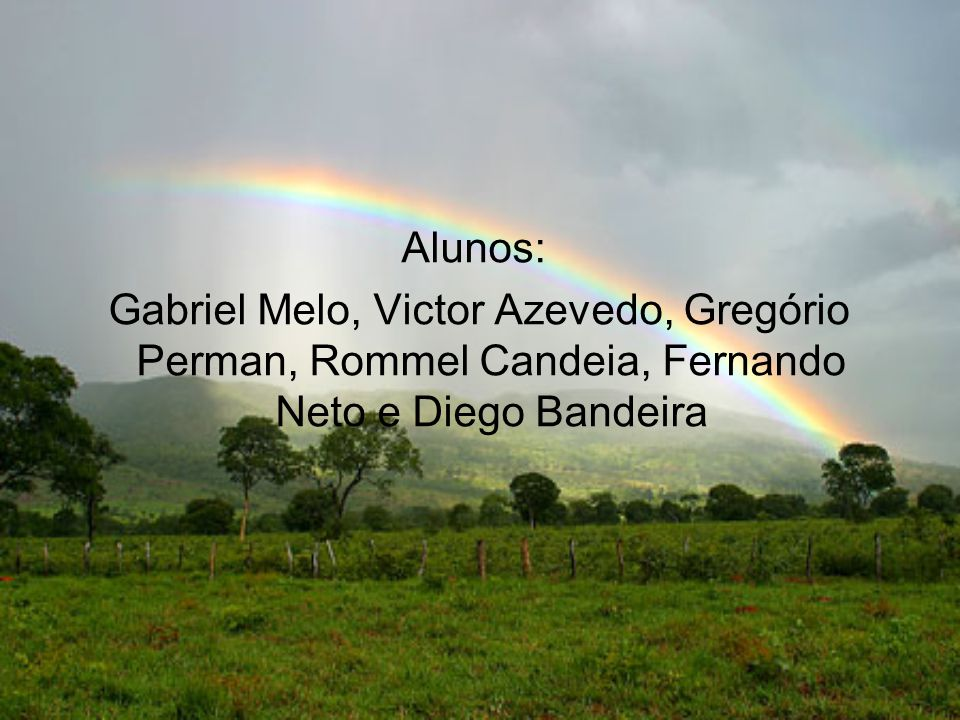 Alunos: Gabriel Melo, Victor Azevedo, Gregório Perman, Rommel Candeia, Fernando Neto e Diego Bandeira.