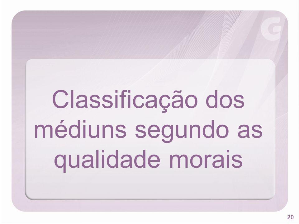 Classificação dos médiuns segundo as qualidade morais