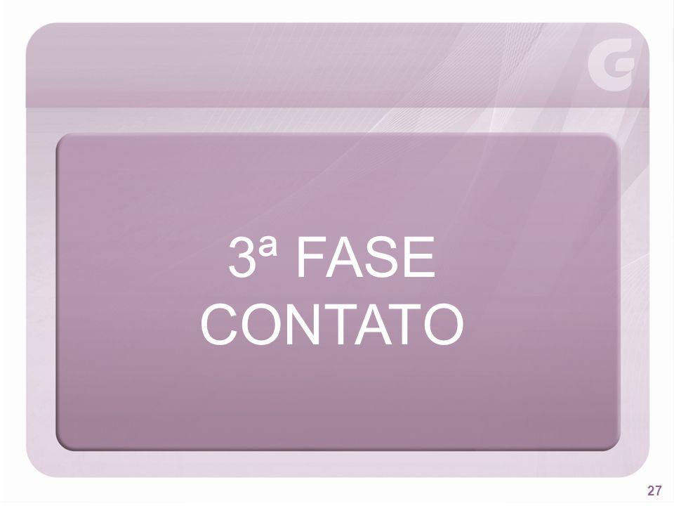 3ª FASE CONTATO