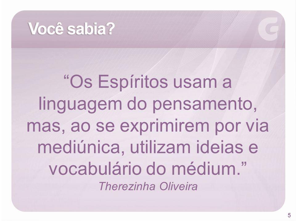 Os Espíritos usam a linguagem do pensamento, mas, ao se exprimirem por via mediúnica, utilizam ideias e vocabulário do médium.