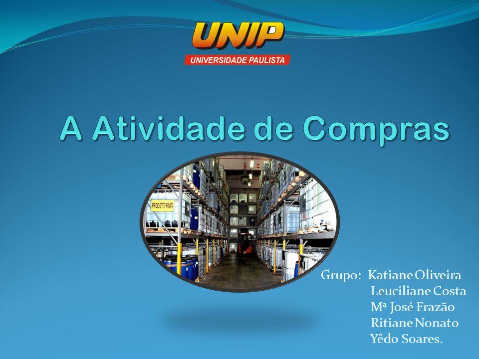 A Atividade de Compras Grupo: Katiane Oliveira Leuciliane Costa