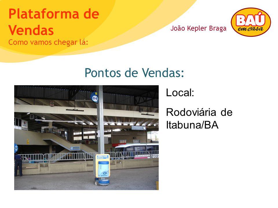 Pontos de Vendas: Local: Rodoviária de Itabuna/BA