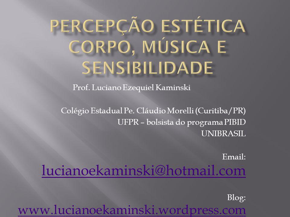 PERCEPÇÃO ESTÉTICA Corpo, música e sensibilidade
