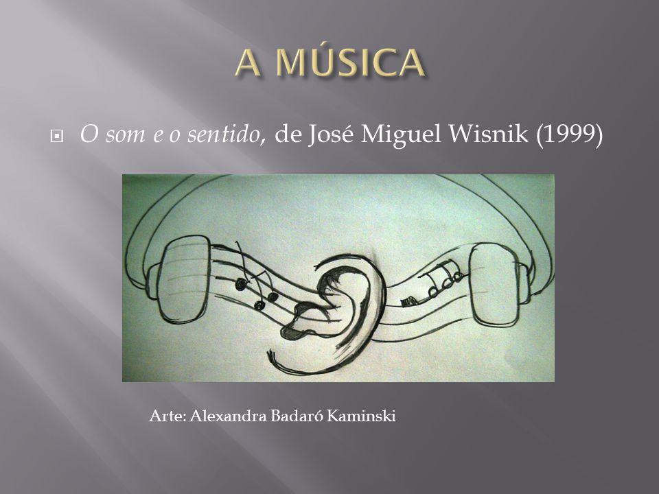 A MÚSICA O som e o sentido, de José Miguel Wisnik (1999)