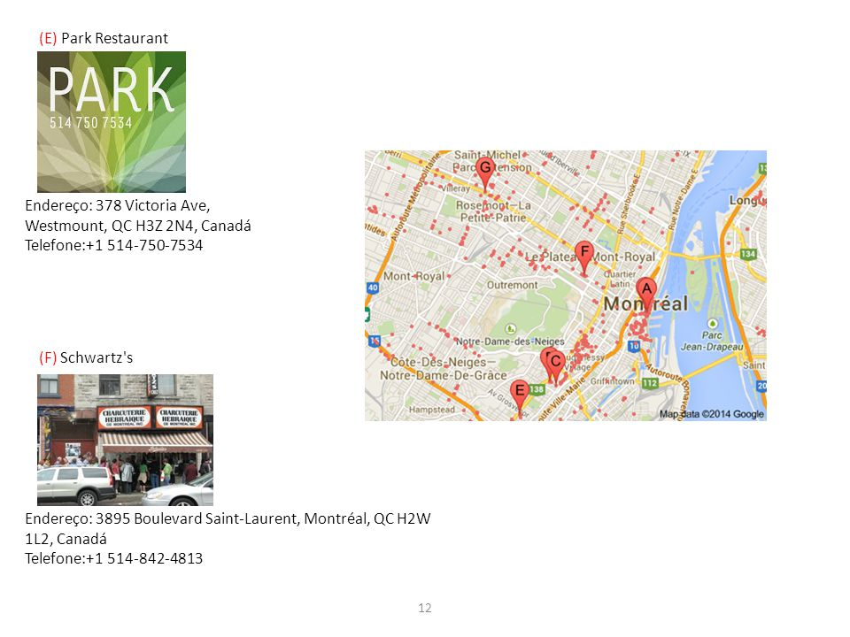 Endereço: 378 Victoria Ave, Westmount, QC H3Z 2N4, Canadá