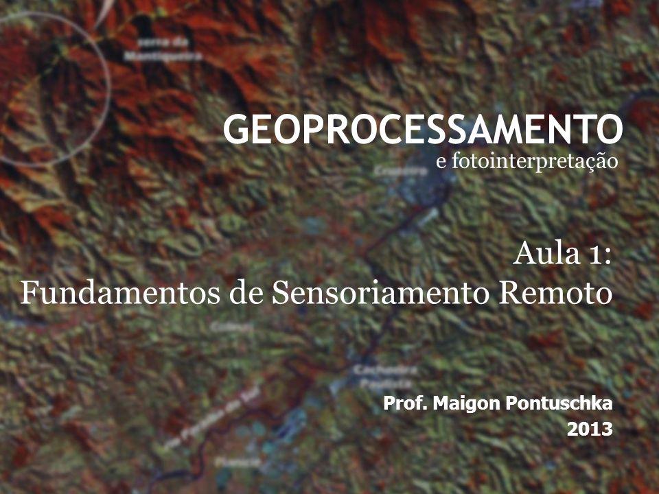 GEOPROCESSAMENTO Aula 1: Fundamentos de Sensoriamento Remoto