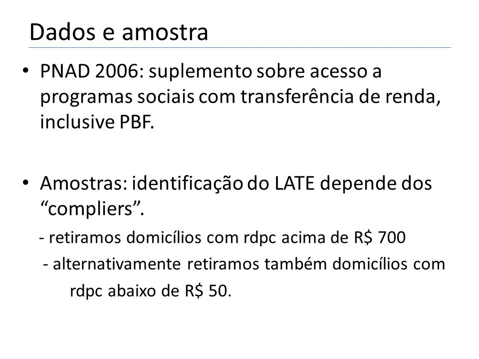 Dados e amostra PNAD 2006: suplemento sobre acesso a programas sociais com transferência de renda, inclusive PBF.