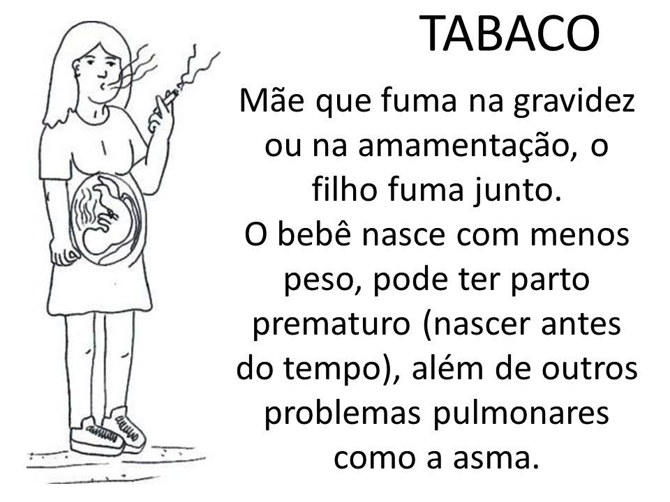 Mãe que fuma na gravidez ou na amamentação, o filho fuma junto.