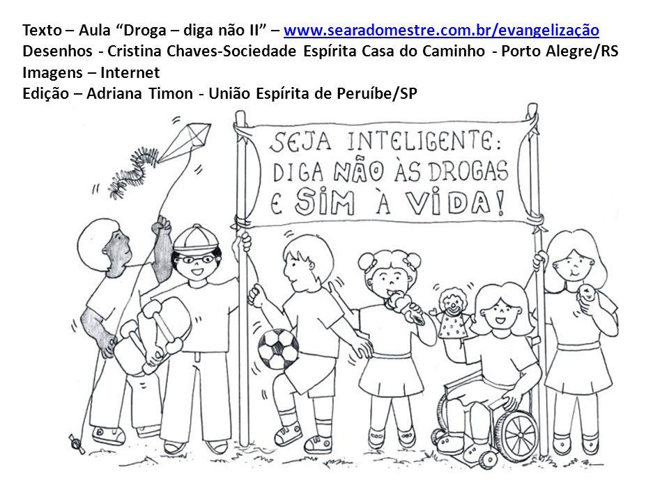Texto – Aula Droga – diga não II – www. searadomestre. com