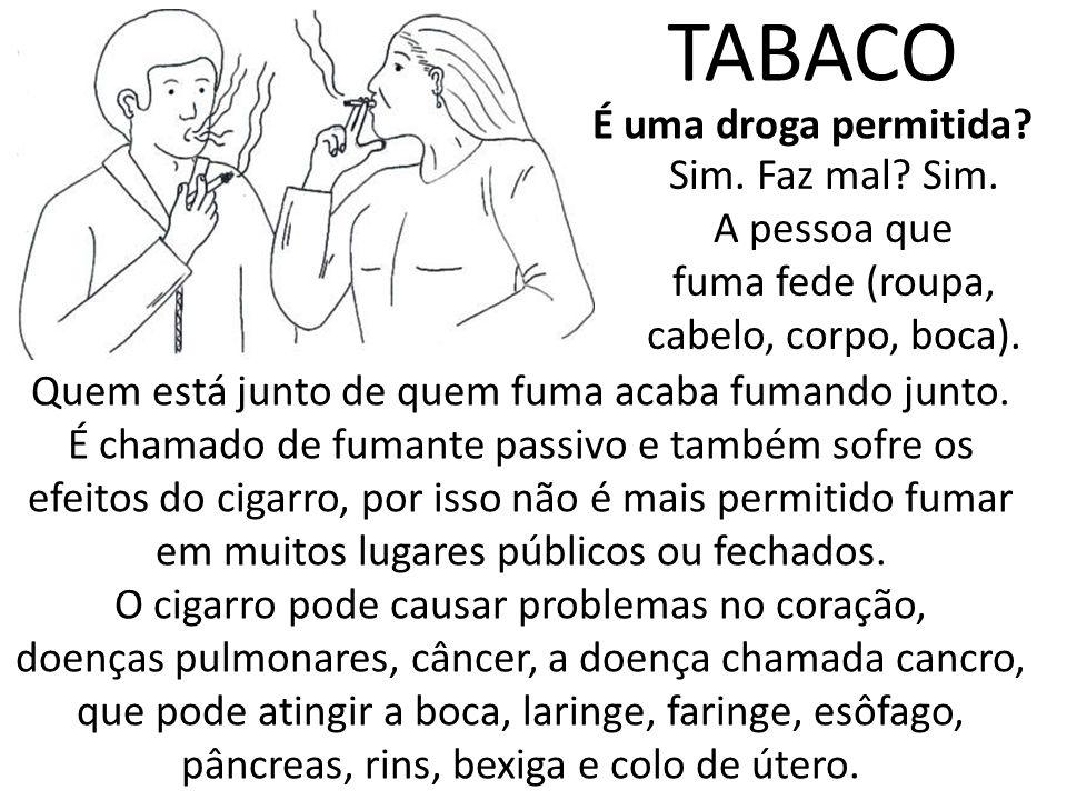 Tabaco É uma droga permitida