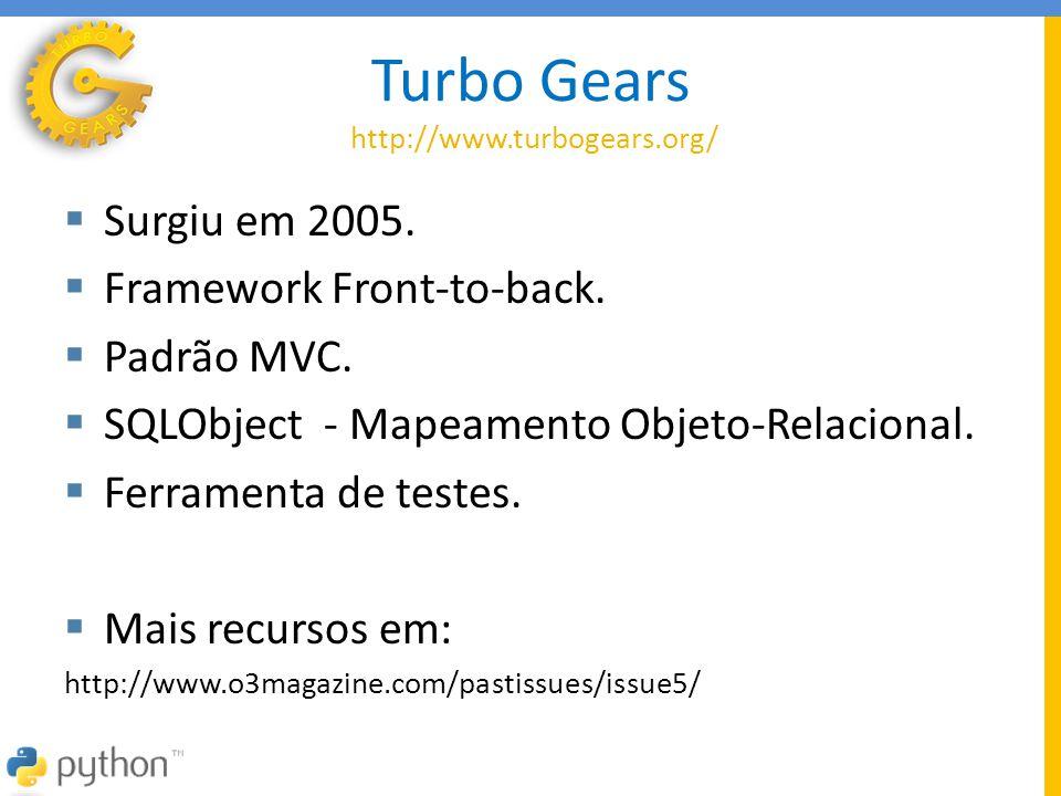 Turbo Gears http://www.turbogears.org/