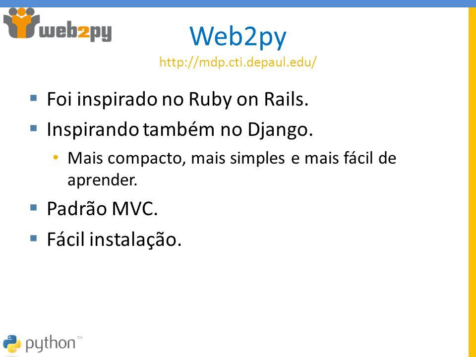 Web2py http://mdp.cti.depaul.edu/