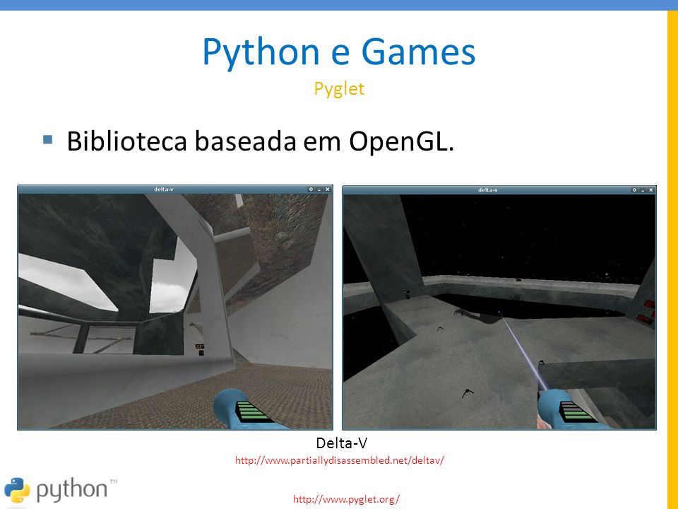 Python e Games Pyglet Biblioteca baseada em OpenGL. Delta-V