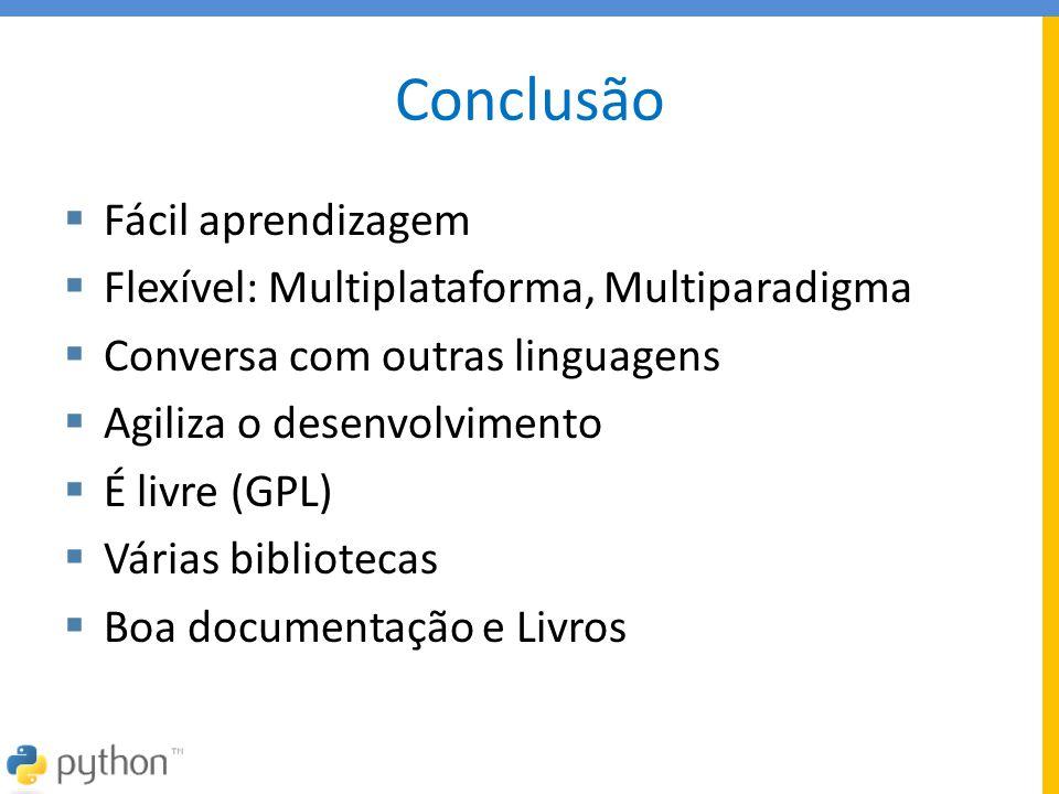 Conclusão Fácil aprendizagem Flexível: Multiplataforma, Multiparadigma