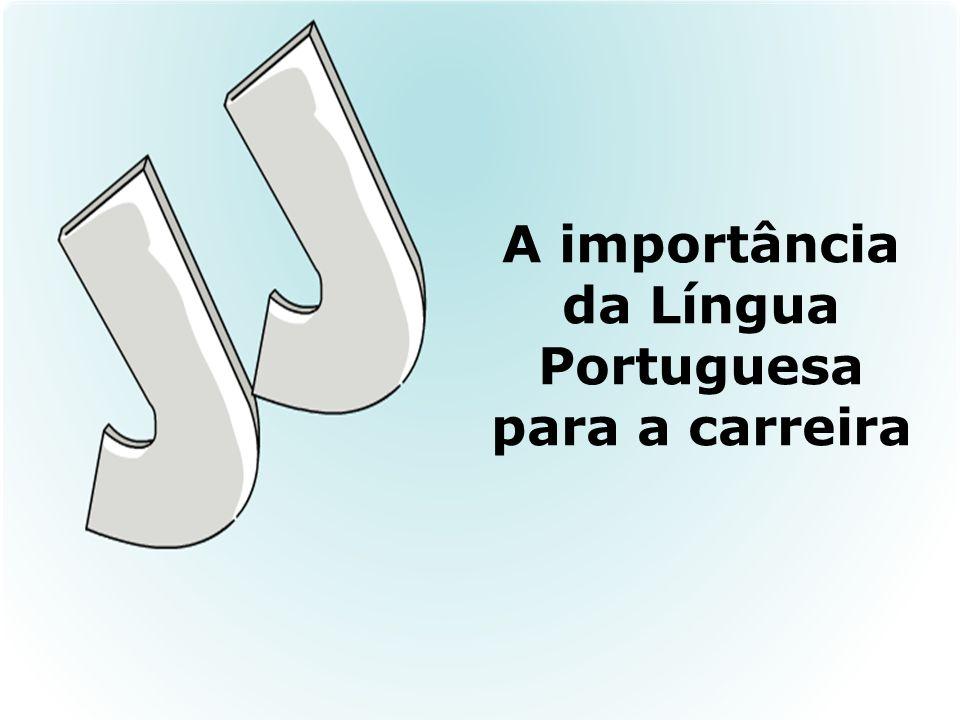 A importância da Língua Portuguesa para a carreira