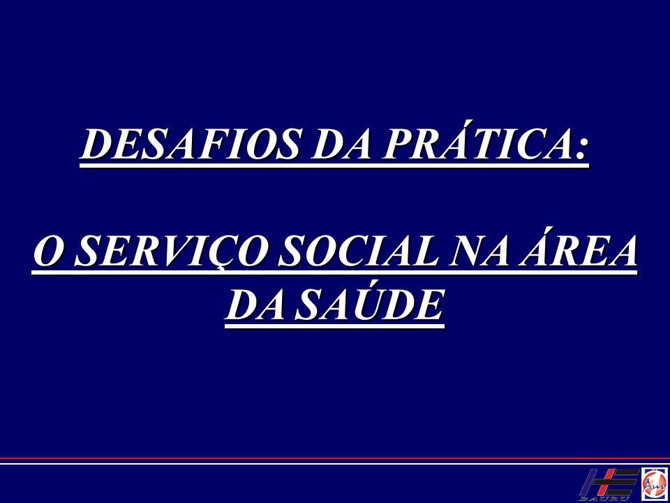 O SERVIÇO SOCIAL NA ÁREA DA SAÚDE