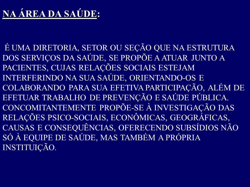 NA ÁREA DA SAÚDE: