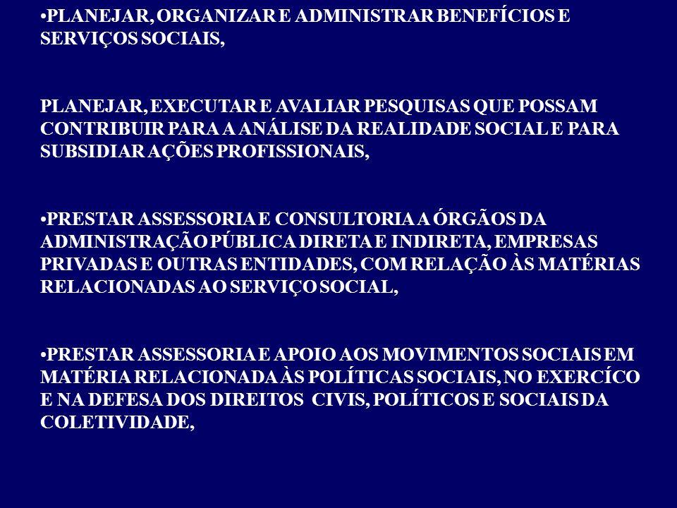 PLANEJAR, ORGANIZAR E ADMINISTRAR BENEFÍCIOS E SERVIÇOS SOCIAIS,